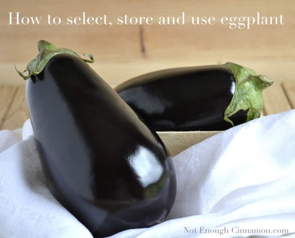 How to select, store and use eggplant
