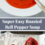 Pinterest collage showing how to make roasted bell pepper soup