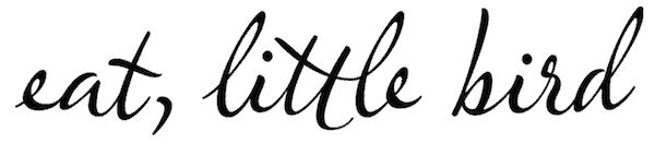 Eat, Little Bird {Interview with a food blogger}   NotEnoughCinnamon.com