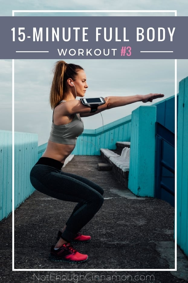 15-Minute Full Body Workout #3 - Full workout on NotEnoughCinnamon.com - AMRAP, Body weight, Cardio and Strengh