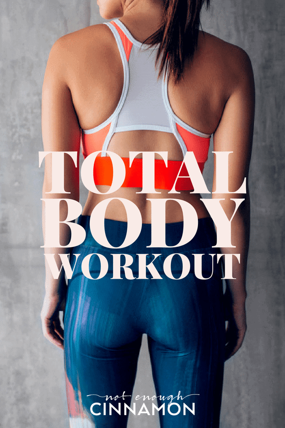 Full Body Total Body Workout you can do at home or at the gym - Click to see the exercises on NotEnoughCinnamon.com