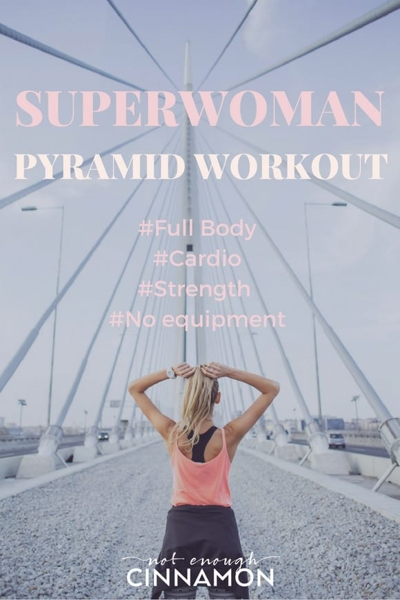 Superwoman Pyramid Workout - Full Body, Cardio and Strenght Workout. No equipment needed. Find this workout on NotEnoughCinnamon.com