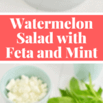 Watermelon Salad with Feta and Mint - Pin