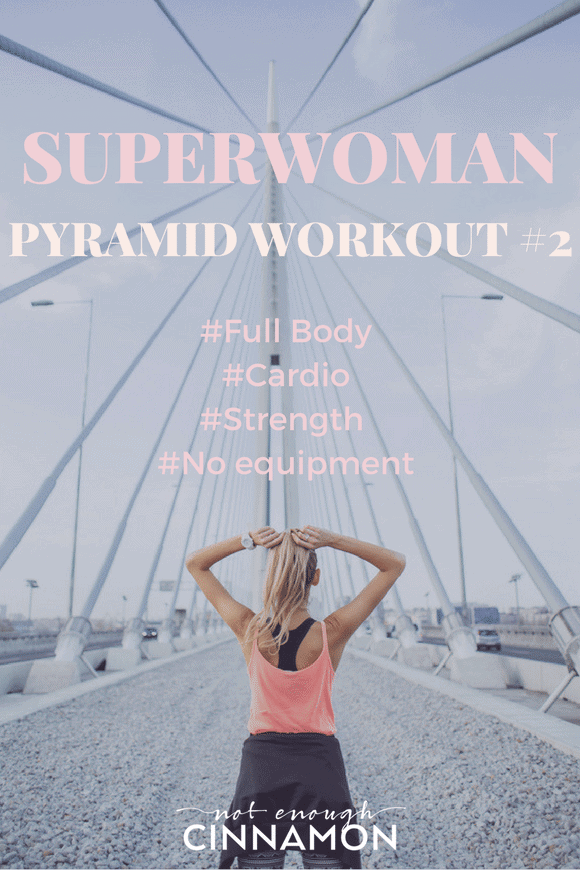 Superwoman Pyramid Workout #2 - Full Body, Cardio and Strenght Workout. No equipment needed. Find this workout on NotEnoughCinnamon.com
