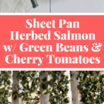 Paleo Sheet Pan Herbed Salmon with Green Beans and Cherry Tomatoes - Perfect for meal prep! Find the recipe on NotEnoughCinnamon.com #glutenfree #healthy #cleaneating