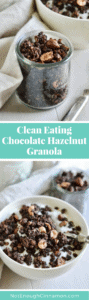 Perfect for a healthy snack or breakfast, this chocolate hazelnut granola is refined sugar free and gluten free. Find this clean eating recipe on NotEnoughCinnamon.com