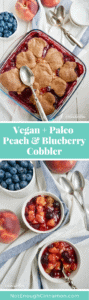 You won't believe this cobbler is Vegan and Paleo! Soooo good! Get the recipe on NotEnoughCinnamon.com