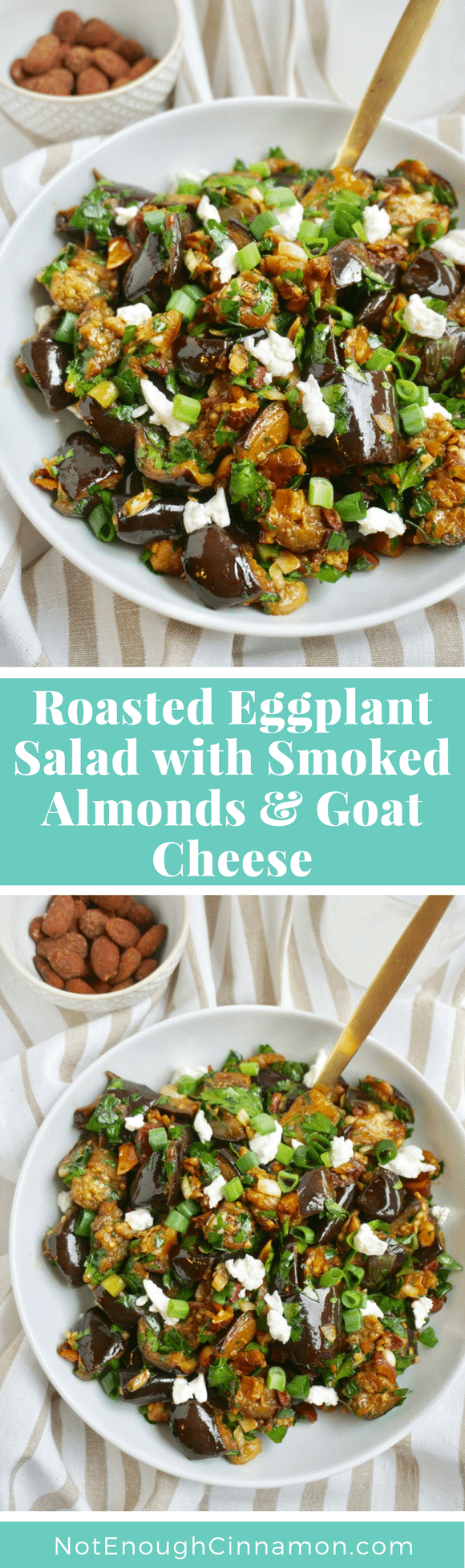 Roasted Eggplant Salad with Smoked Almonds and Goat Cheese | A delicious vegetarian salad that can be served warm and cold! Smoked Almonds and creamy, tangy goat cheese add texture and flavor to this delicious clean eating salad! For a vegan version, skip the cheese #saladrecipes, #cleaneatingrecipes, #veganrecipes, #healthyrecipes